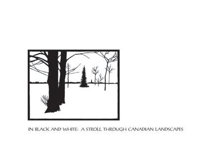 In Black and White: A Stroll Through Canadian Landscapes