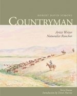 Robert David Symons Countryman: Artist Writer Naturalist Rancher