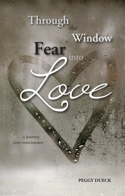 Through the Window of Fear Into Love