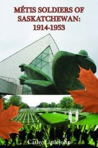 Metis Soldiers of Saskatchewan: 1914-1953