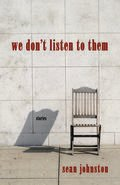 we don't listen to them: stories