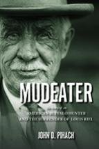 Mudeater: An American Buffalo Hunter and the Surrender of Louis Riel