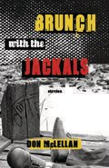 Brunch with the Jackals: Stories