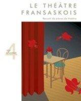 Theatre Fransaskois Tome 4