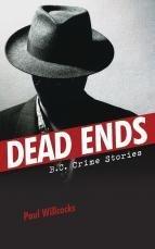 Dead Ends: B.C. Crime Stories