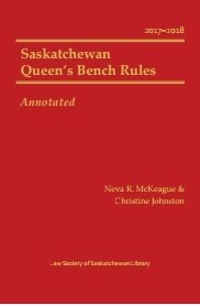 Saskatchewan Queen's Bench Rules, Annotated, 2017-2018 00001589