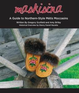 Maskisina: A Guide to Northern-Style Métis Moccasins