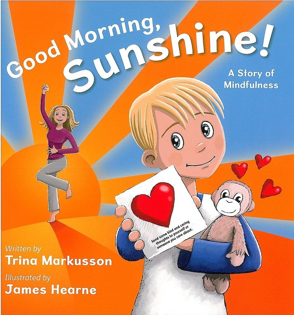 Good Morning, Sunshine! : A Story of Mindfulness 00001524
