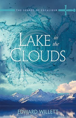 Lake in the Clouds: The Shards of Excalibur Book Three
