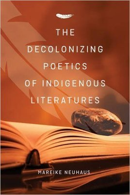 Decolonizing Poetics of Indigenous Literatures, The
