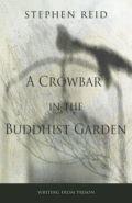 Crowbar in the Buddhist Garden, A