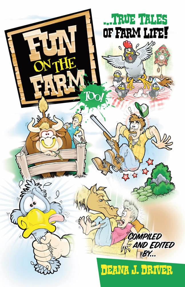 Fun on the Farm Too: True Tales of Farm Life