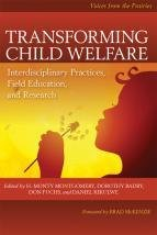 Transforming Child Welfare: Interdisciplinary Practices, Field Education, and Research