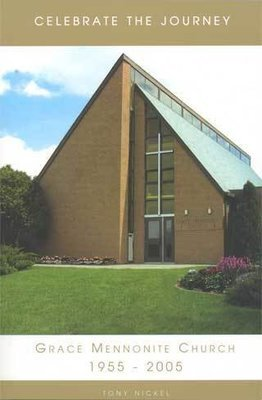 Celebrate The Journey: Grace Mennonite Church 1955 - 2005