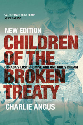 Children of the Broken Treaty (New Edition): Canada's Lost Promise and One Girl's Dream 00001616