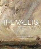 Vaults, The: Art from the MacKenzie Art Gallery and the University of Regina Collections