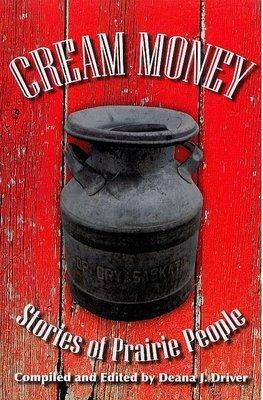 Cream Money: Stories of Prairie People