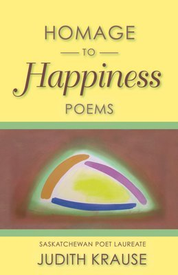 Homage to Happiness: Poems