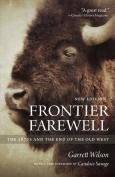 Frontier Farewell - 2nd Edition: The 1870s and the End of the Old West