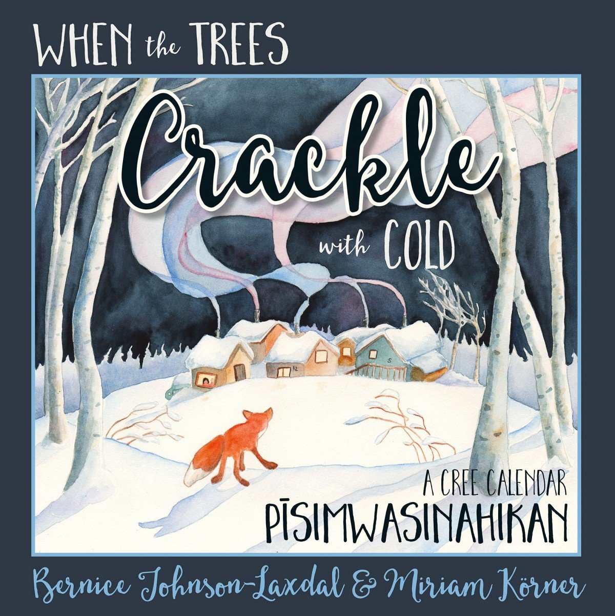 When The Trees Crackle with Cold Activity Book