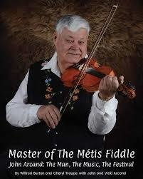 Master of The Métis Fiddle: John Arcand: The Man, The Music, The Festival 00001654
