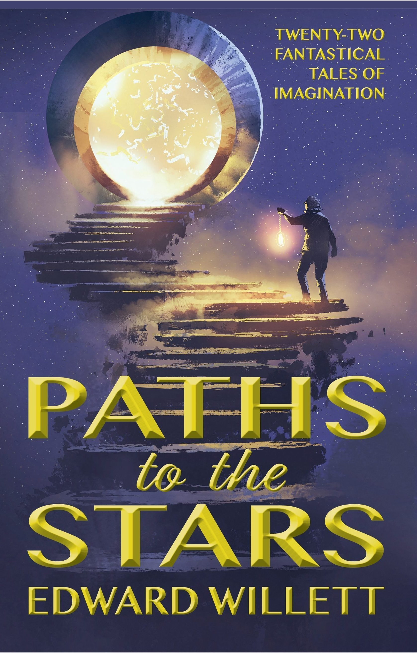 Paths to the Stars: Twenty-Two Fantastical Tales of Imagination 00001675