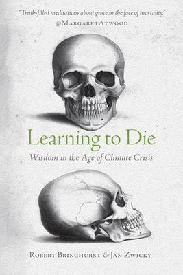 Learning to Die: Wisdom in the Age of Climate Crisis