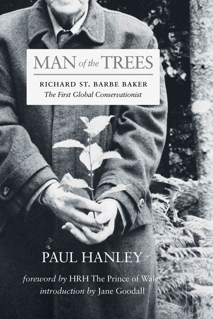 Man of the Trees: Richard St. Barbe Baker, the First Global Conservationist 00001698