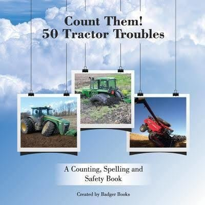 Count Them! 50 Tractor Troubles: A Counting, Spelling and Safety Book