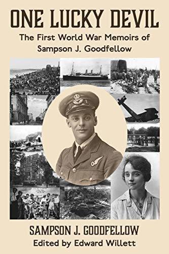 One Lucky Devil: The First World War Memoirs of Sampson J. Goodfellow 00001717