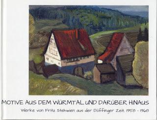 Motive aus dem Würmtal und Darüber Hinaus: Werke von Fritz Stehwien aus der Döffinger Zeit, 1958-1668 00001722