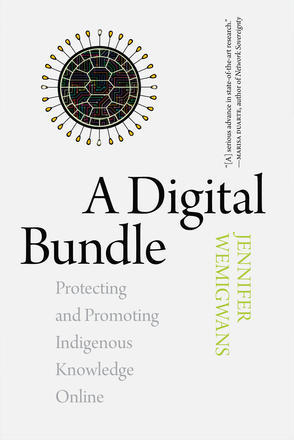 Digital Bundle, A: Protecting and Promoting Indigenous Knowledge Online 00001737