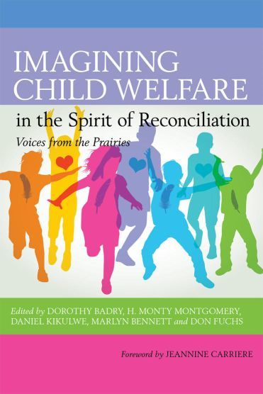 Imagining Child Welfare in the Spirit of Reconciliation: Voices from the Prairies 00001738