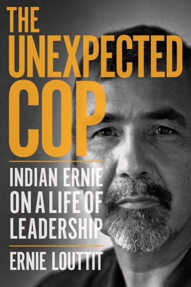 Unexpected Cop, The: Indian Ernie on a Life of Leadership 00001740