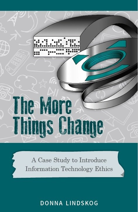 More Things Change, The: A Case Study to Introduce Information Technology Ethics