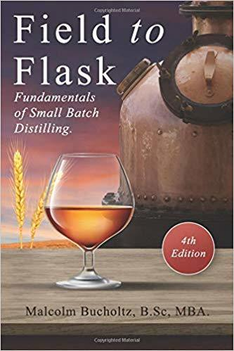 Field to Flask (4th Edition): Fundamentals of Small Batch Distilling. 00001746