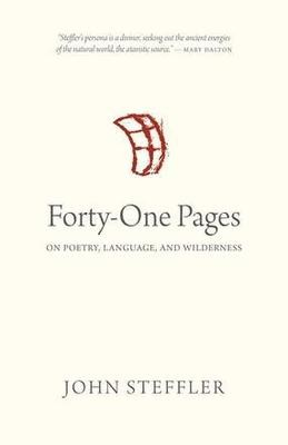 Forty-One Pages: On Poetry, Language and Wilderness