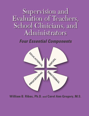 Supervision and Evaluation of Teachers, School Clinicians, and Administrators: Educational, Social, Emotional, and Procedural Components