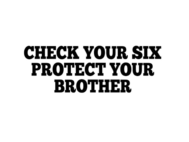 Check your six Protect your Brother Window Decal