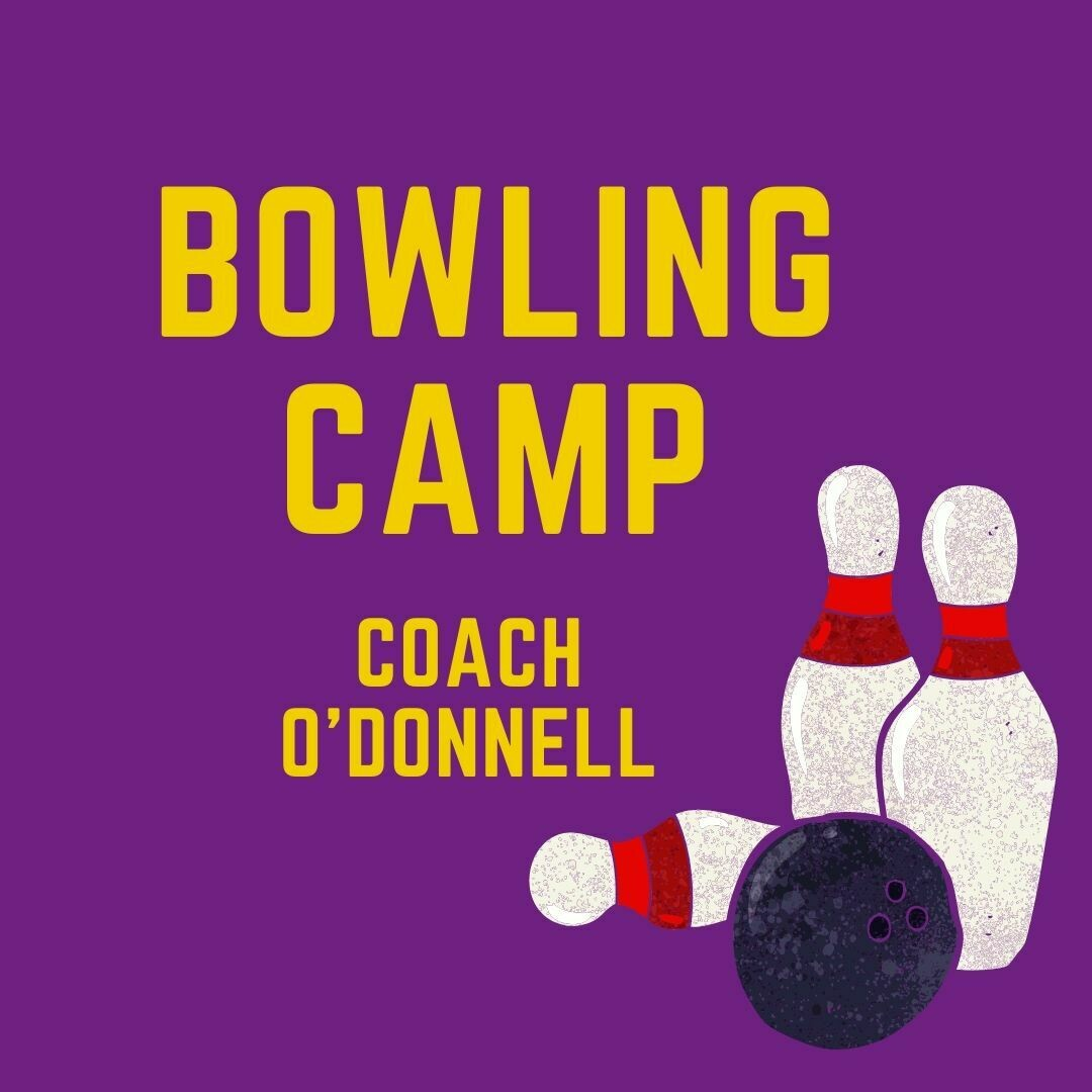 Bowling Camp with Coach O'Donnell