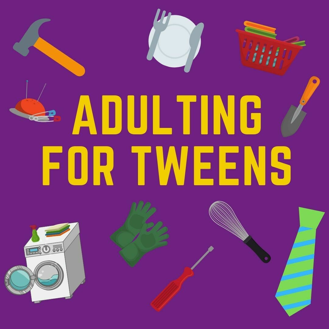"""""""Adulting for Tweens"""" Summer Camp"""