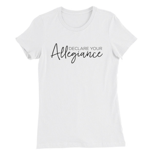 Declare Your Allegiance - Women's T-Shirt 00007