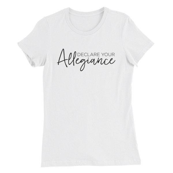 Declare Your Allegiance - Women's T-Shirt