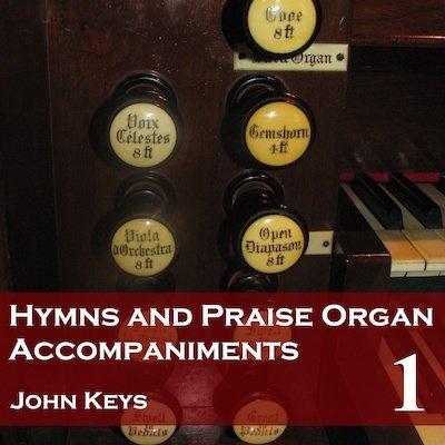 Hymns and Praise Organ Accompaniments Vol  1 MP3 downloads