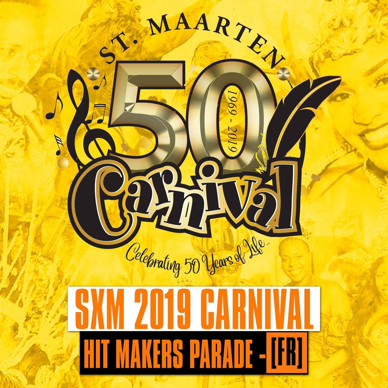 SXM - Carnival 2019 / The Hitmaker Parade [FR]