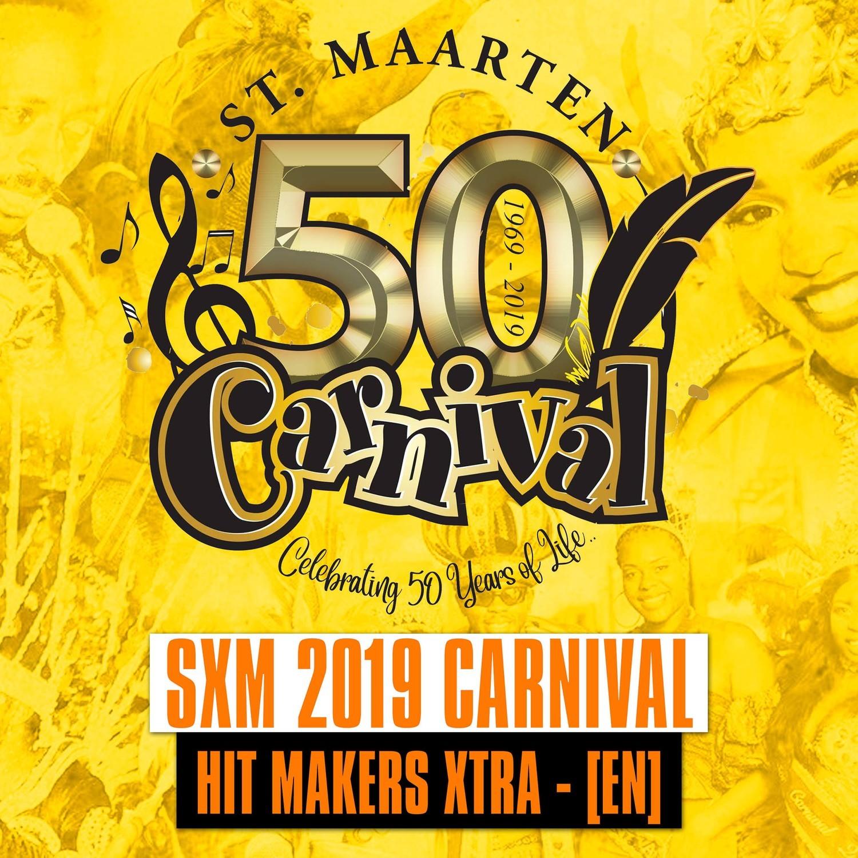 SXM - Carnival 2019 / The Hitmaker Parade X-Tra [EN]