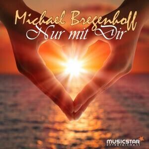 Michael Bregenhoff - Nur mit dir