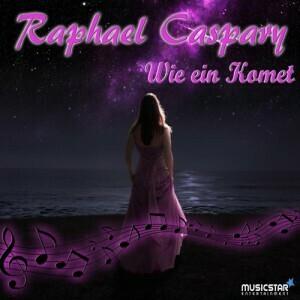 Raphael Caspary - Wie ein Komet