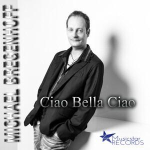 Michael bregenhoff - Ciao Bella Ciao