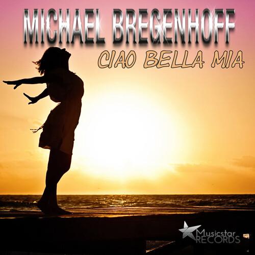 Michael Bregenhoff - Ciao Bella Mia